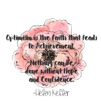 Quote: Optimism is the faith that leads to Achievement.