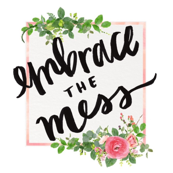 Quote: Embrace the Mess