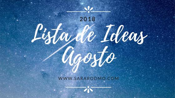 Lista de Ideas Agosto