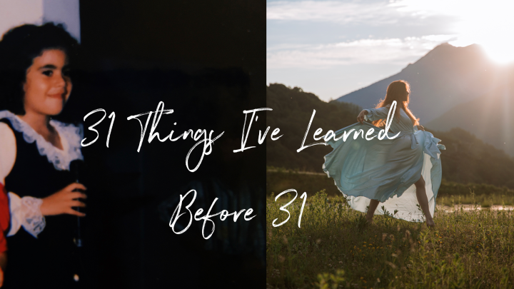 31 Things I've Learned Before31.
