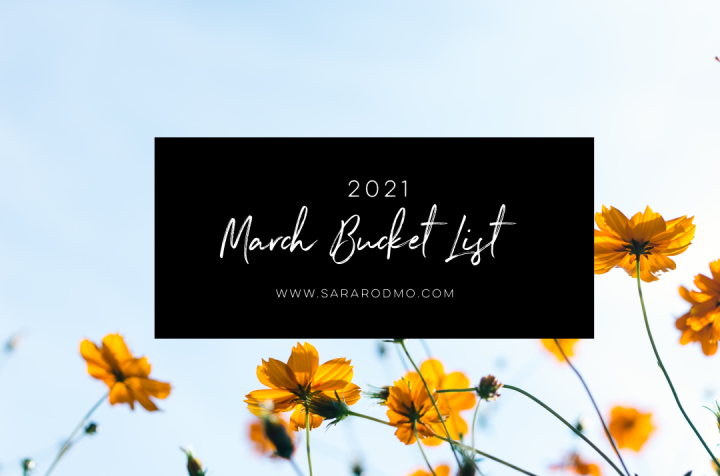 March 2021 Bucket List
