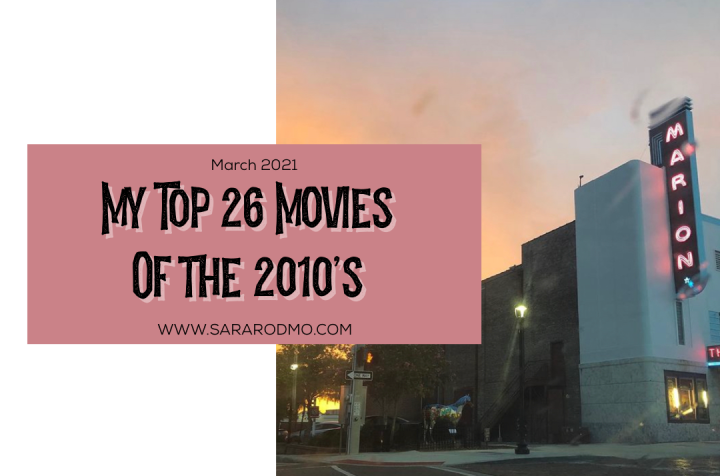 My Top 26 Movies of the 2010's