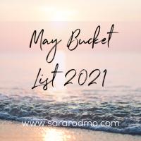 May 2021 Bucket List