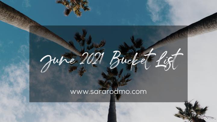 June 2021 BucketList
