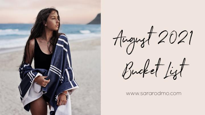 August 2021 BucketList