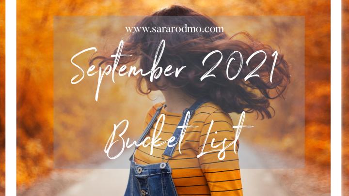September 2021 BucketList