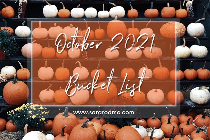 October 2021 BucketList